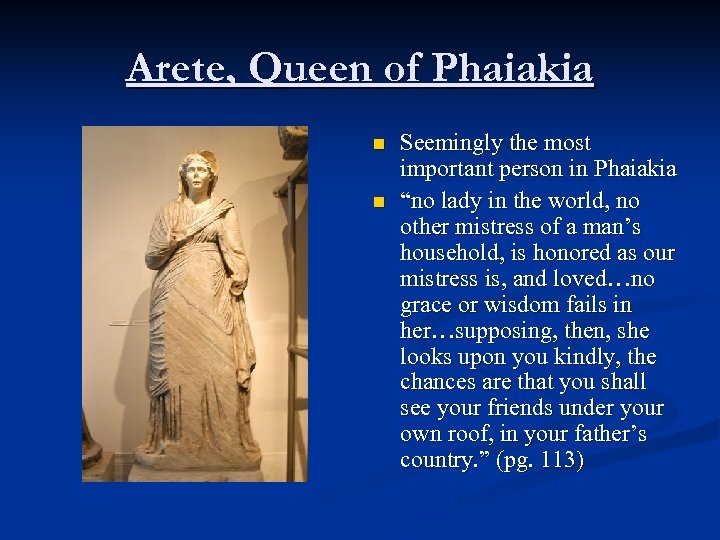 """Arete, Queen of Phaiakia n n Seemingly the most important person in Phaiakia """"no"""