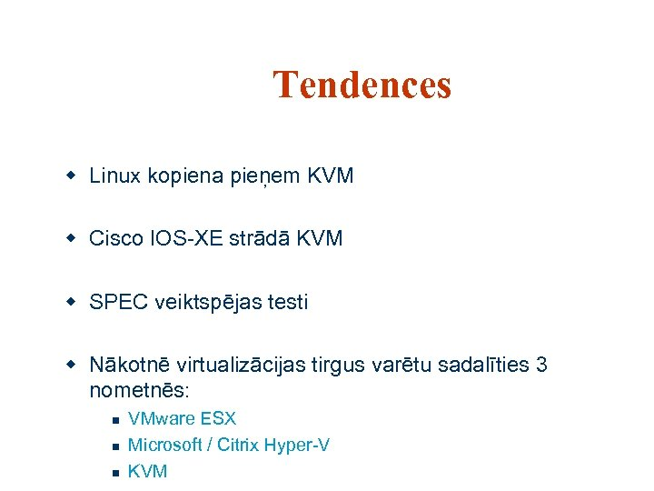 Tendences w Linux kopiena pieņem KVM w Cisco IOS-XE strādā KVM w SPEC veiktspējas