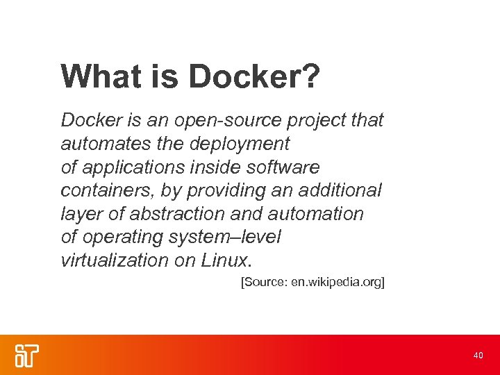 What is Docker? Docker is an open-source project that automates the deployment of applications