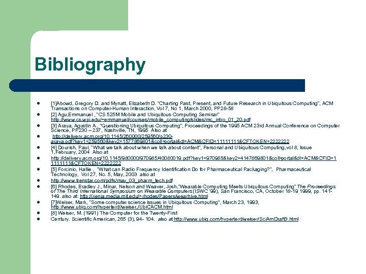 """Bibliography l l l [1]Abowd, Gregory D. and Mynatt, Elizabeth D. """"Charting Past, Present,"""