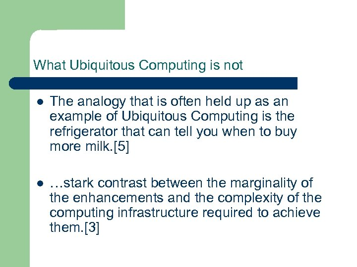 What Ubiquitous Computing is not l The analogy that is often held up as