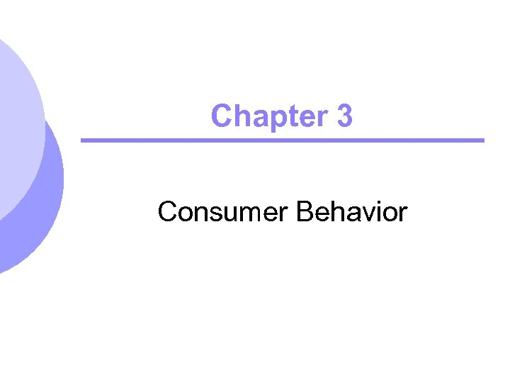 Chapter 3 Consumer Behavior