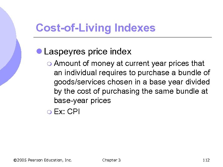 Cost-of-Living Indexes l Laspeyres price index m Amount of money at current year prices