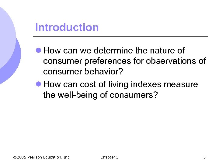 Introduction l How can we determine the nature of consumer preferences for observations of