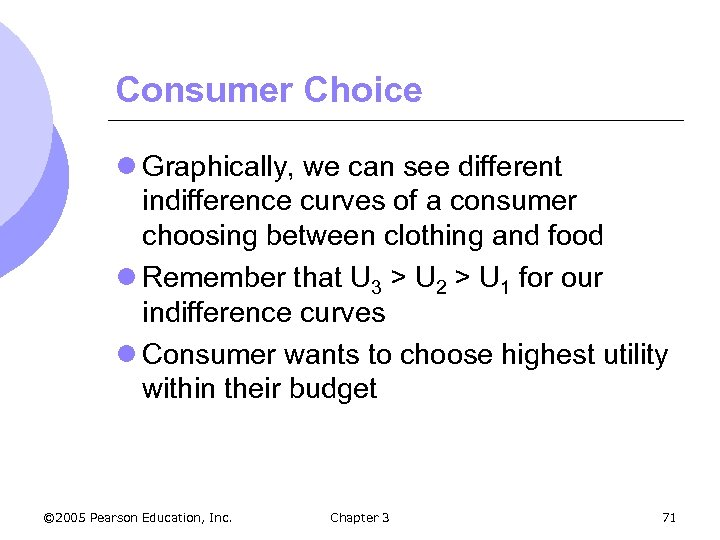 Consumer Choice l Graphically, we can see different indifference curves of a consumer choosing