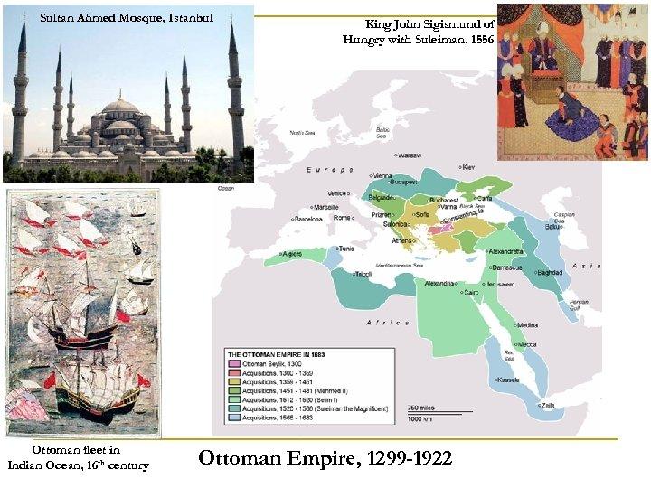 Sultan Ahmed Mosque, Istanbul Ottoman fleet in Indian Ocean, 16 th century King John