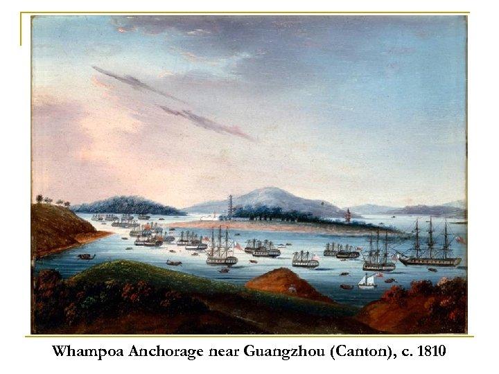 Whampoa Anchorage near Guangzhou (Canton), c. 1810