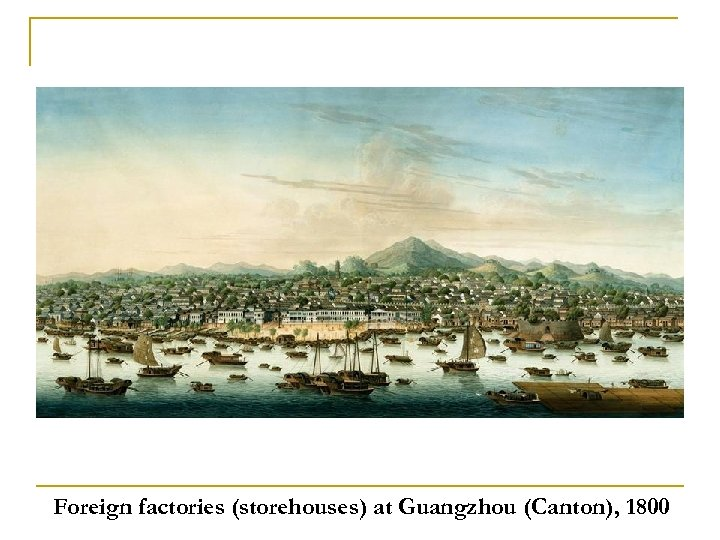 Foreign factories (storehouses) at Guangzhou (Canton), 1800