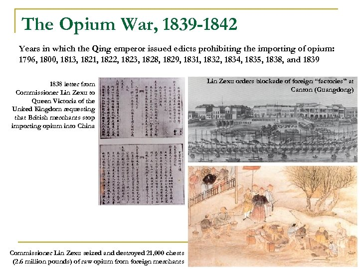 The Opium War, 1839 -1842 Years in which the Qing emperor issued edicts prohibiting