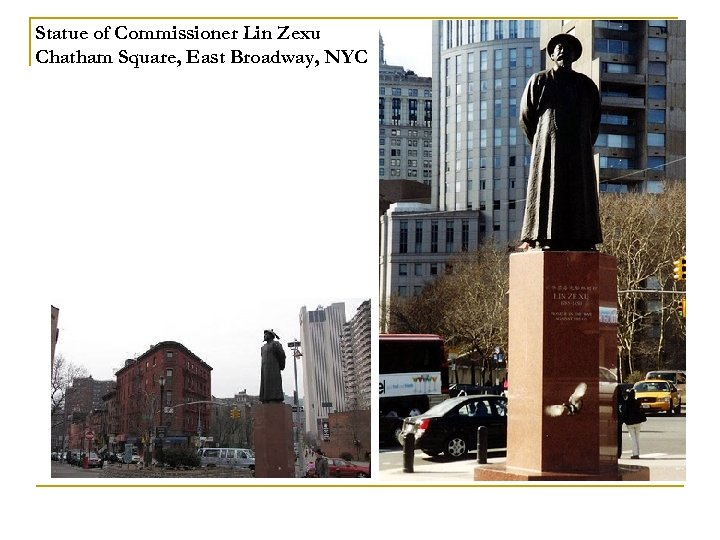 Statue of Commissioner Lin Zexu Chatham Square, East Broadway, NYC