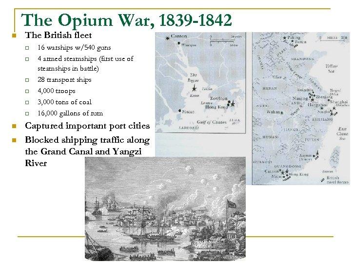 The Opium War, 1839 -1842 n The British fleet q q q n n