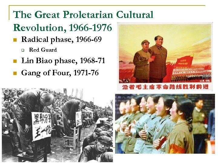 The Great Proletarian Cultural Revolution, 1966 -1976 n Radical phase, 1966 -69 q n