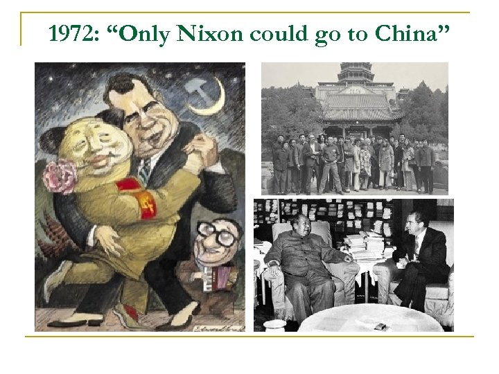 """1972: """"Only Nixon could go to China"""""""