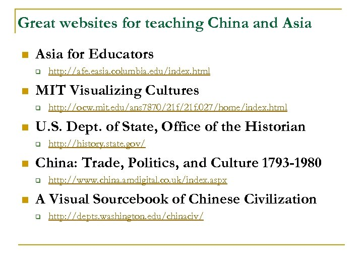 Great websites for teaching China and Asia n Asia for Educators q n MIT