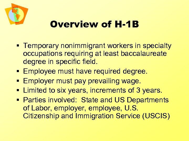 Overview of H-1 B § Temporary nonimmigrant workers in specialty occupations requiring at least