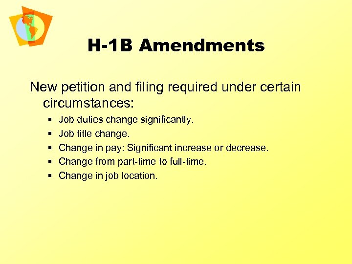 H-1 B Amendments New petition and filing required under certain circumstances: § § §