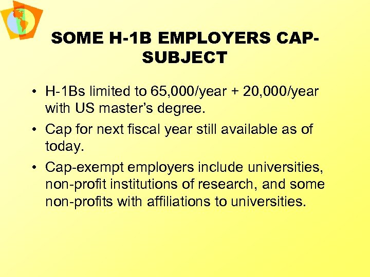 SOME H-1 B EMPLOYERS CAPSUBJECT • H-1 Bs limited to 65, 000/year + 20,
