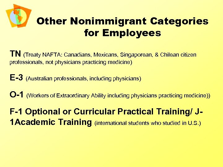 Other Nonimmigrant Categories for Employees TN (Treaty NAFTA: Canadians, Mexicans, Singaporean, & Chilean citizen