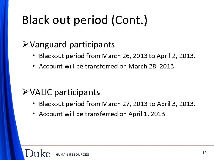 Black out period (Cont. ) Ø Vanguard participants • Blackout period from March 26,