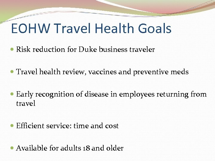 EOHW Travel Health Goals Risk reduction for Duke business traveler Travel health review, vaccines