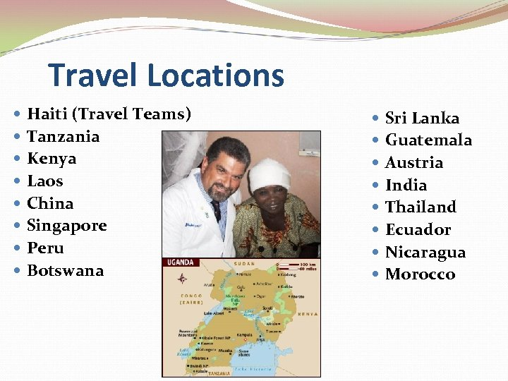 Travel Locations Haiti (Travel Teams) Tanzania Kenya Laos China Singapore Peru Botswana Sri Lanka