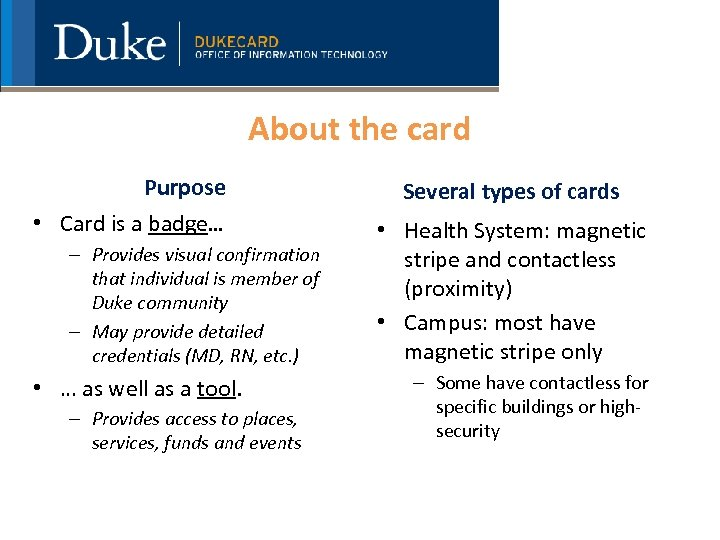 About the card Purpose • Card is a badge… – Provides visual confirmation that