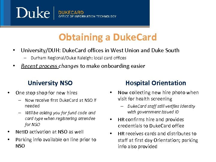 Obtaining a Duke. Card • University/DUH: Duke. Card offices in West Union and Duke