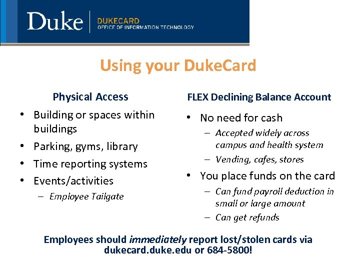 Using your Duke. Card Physical Access • Building or spaces within buildings • Parking,