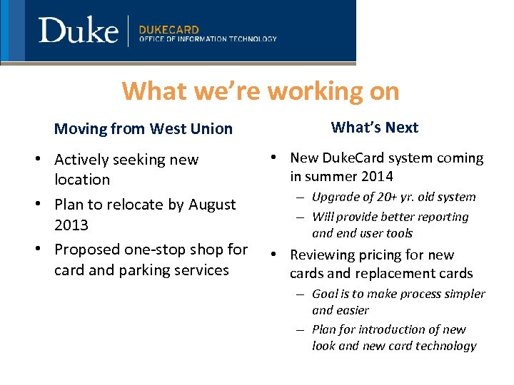 What we're working on Moving from West Union What's Next • Actively seeking new