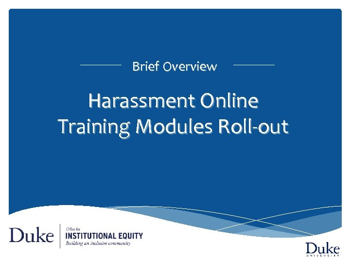 Brief Overview Harassment Online Training Modules Roll-out