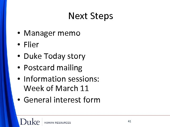 Next Steps Manager memo Flier Duke Today story Postcard mailing Information sessions: Week of
