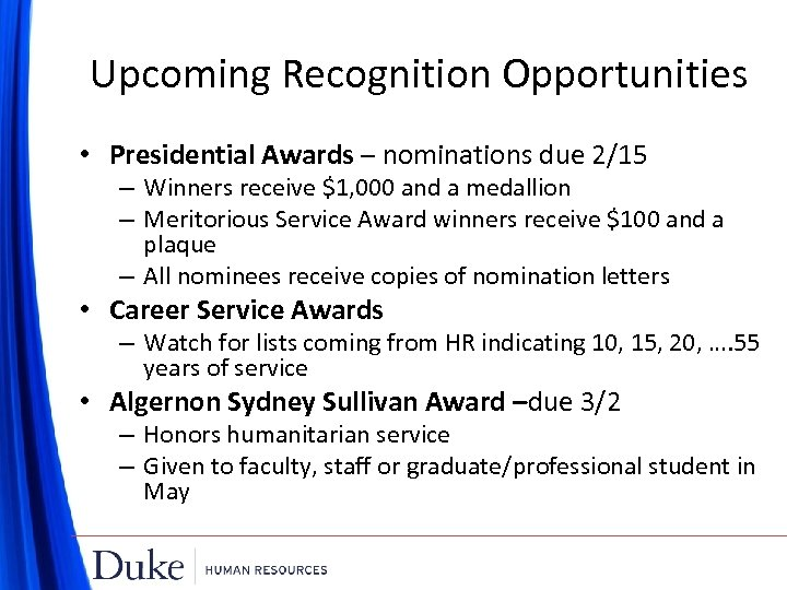 Upcoming Recognition Opportunities • Presidential Awards – nominations due 2/15 – Winners receive $1,