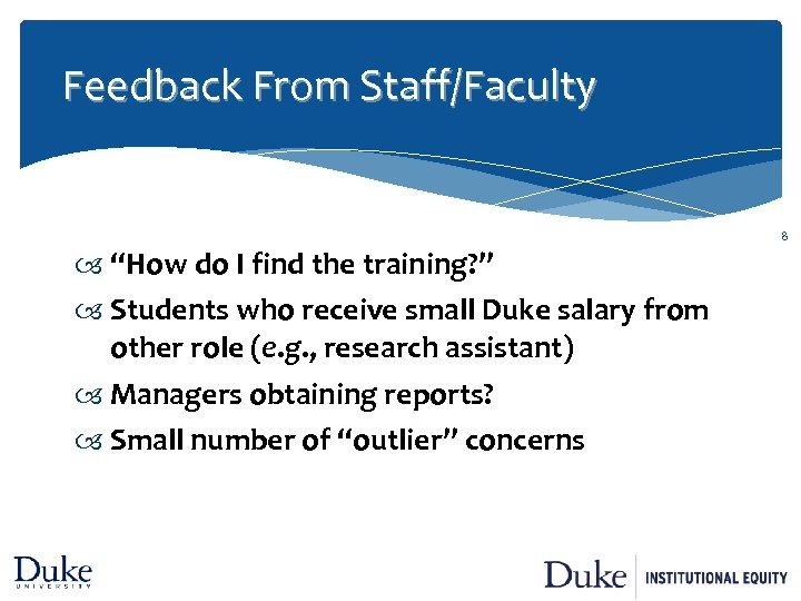 "Feedback From Staff/Faculty 8 ""How do I find the training? "" Students who receive"