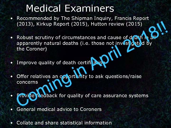 Medical Examiners • Recommended by The Shipman Inquiry, Francis Report (2013), Kirkup Report (2015),