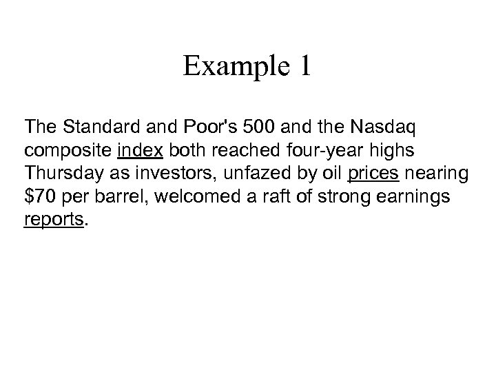Example 1 The Standard and Poor's 500 and the Nasdaq composite index both reached
