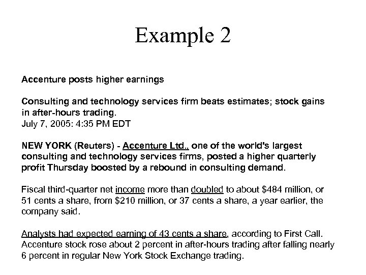 Example 2 Accenture posts higher earnings Consulting and technology services firm beats estimates; stock