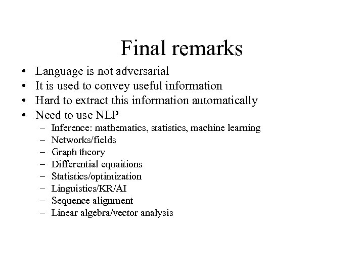 Final remarks • • Language is not adversarial It is used to convey useful
