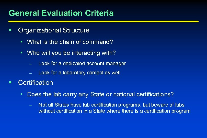 General Evaluation Criteria § Organizational Structure • What is the chain of command? •