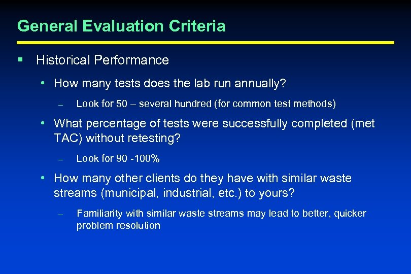 General Evaluation Criteria § Historical Performance • How many tests does the lab run
