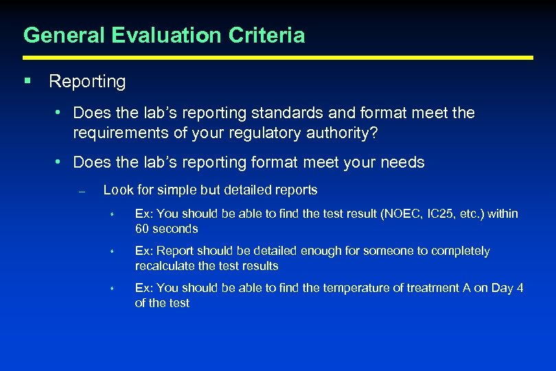 General Evaluation Criteria § Reporting • Does the lab's reporting standards and format meet