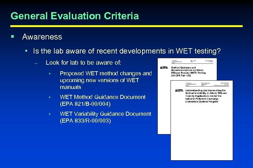General Evaluation Criteria § Awareness • Is the lab aware of recent developments in