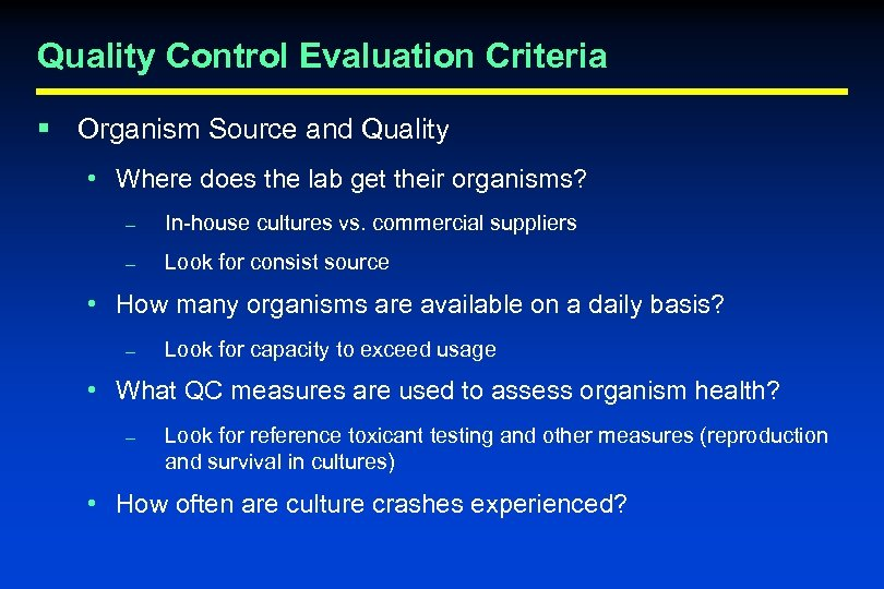Quality Control Evaluation Criteria § Organism Source and Quality • Where does the lab