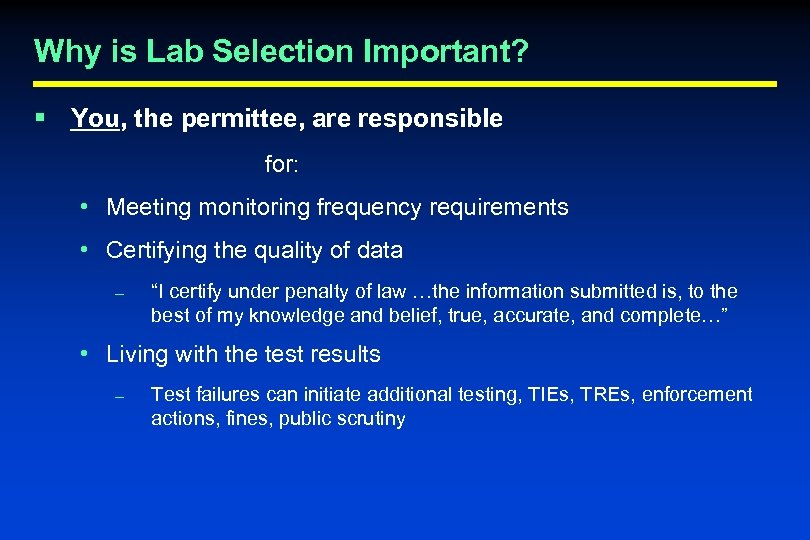 Why is Lab Selection Important? § You, the permittee, are responsible for: • Meeting