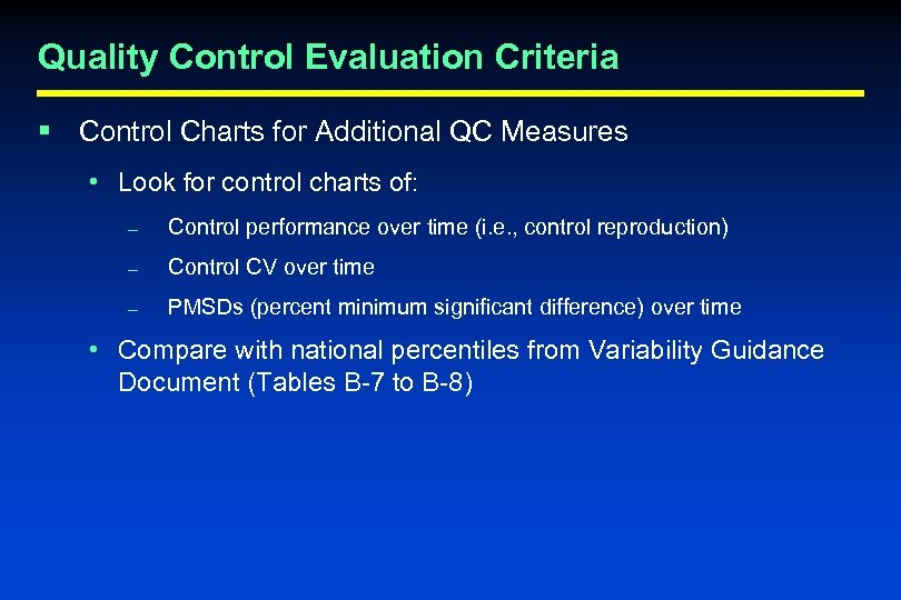 Quality Control Evaluation Criteria § Control Charts for Additional QC Measures • Look for