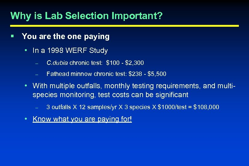 Why is Lab Selection Important? § You are the one paying • In a