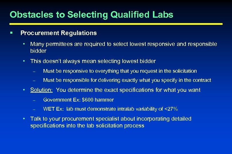 Obstacles to Selecting Qualified Labs § Procurement Regulations • Many permittees are required to