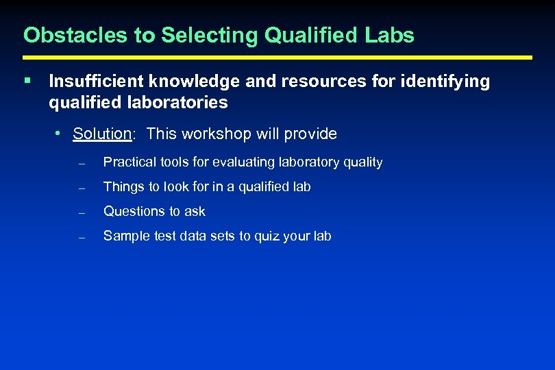 Obstacles to Selecting Qualified Labs § Insufficient knowledge and resources for identifying qualified laboratories