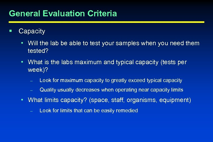 General Evaluation Criteria § Capacity • Will the lab be able to test your