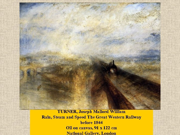 TURNER, Joseph Mallord William Rain, Steam and Speed The Great Western Railway before 1844