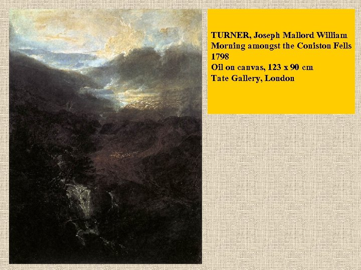TURNER, Joseph Mallord William Morning amongst the Coniston Fells 1798 Oil on canvas, 123